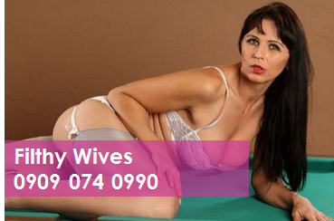 Filthy Wives 09090740990 Phone Sex Chat Line